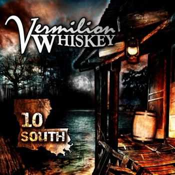 Vermilion Whiskey - 10 South (2013)