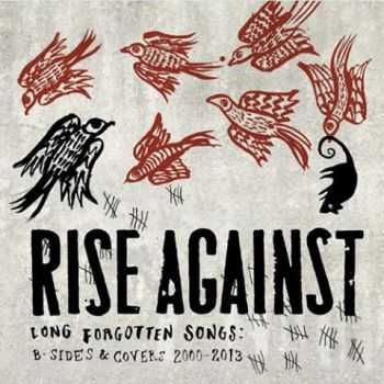 Rise Against - Long Forgotten Songs: B-Sides & Covers 2000-2013 (2013)
