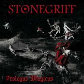 Stonegriff - Prologus Magicus (2013)