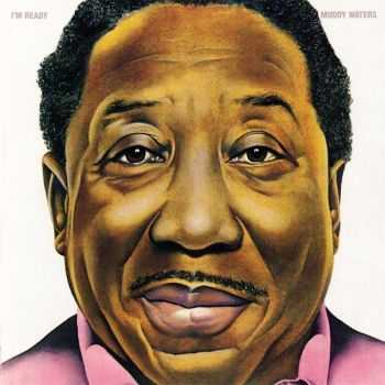 Muddy Waters - I'm Ready (1978)