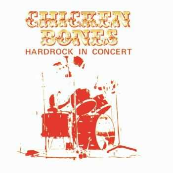 Chicken Bones - Hardrock In Concert (1976)