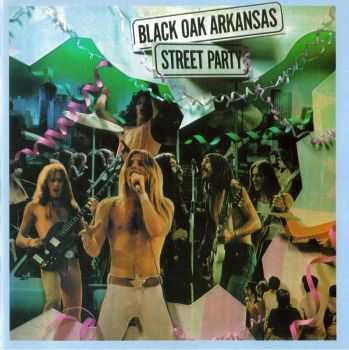 Black Oak Arkansas - Street Party (1974)