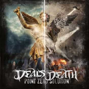 Deals Death - Point Zero Solution (2013)