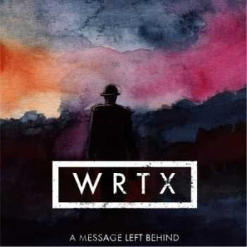 WRTX - A Message Left Behind (2013)