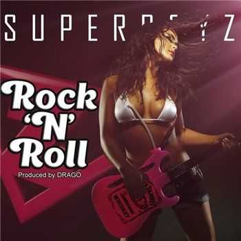 SUPERBOYZ (Dzham & Drago) - Rock 'n' Roll (2013)