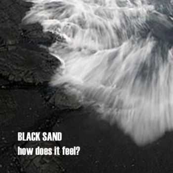 Black Sand - How does it feel (EP) (2009)