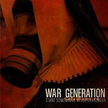War Generation - Start Somewhere Never Surrender (2013)