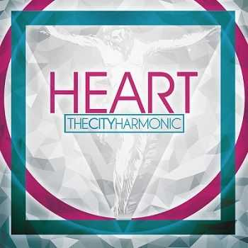 The City Harmonic - Heart (2013)