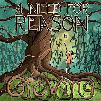 A Need For Reason - Growing (2013)