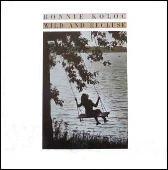 Bonnie Koloc - Wild And Recluse (1978)
