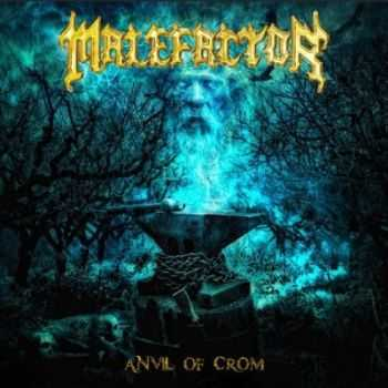 Malefactor - Anvil Of Crom (2013)