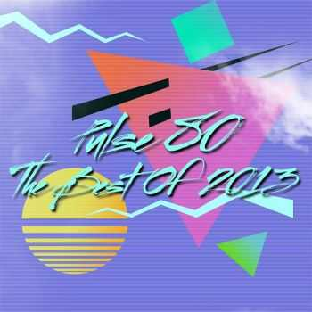Pulse 80 (Пульс 80) - The Best Of 2013 (2013)