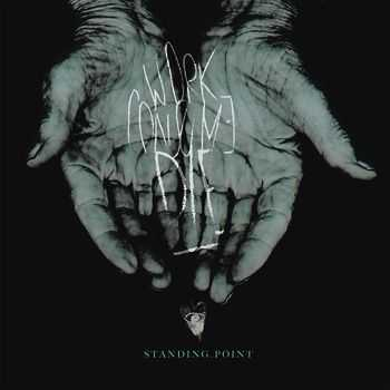 Standing Point - Work. Consume. Die. (2013)