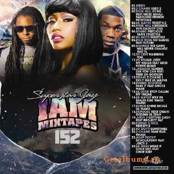 Superstar Jay - I Am Mixtapes 152 (2013)