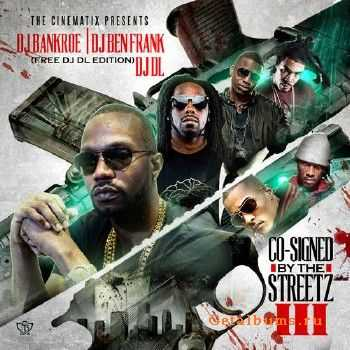 DJ Bankroe, DJ Ben Frank, DJ DL - Co-Signed By The Streetz 3 (2013)