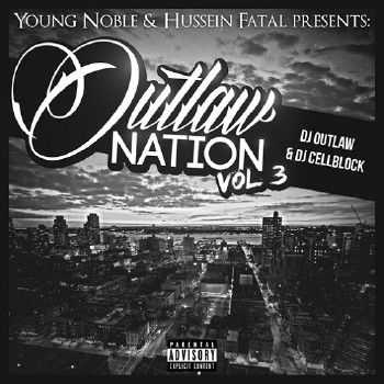 Young Noble & Hussein Fatal (Tha Outlawz) - Outlaw Nation Vol. 3 (2013)