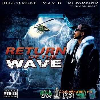 Max B - Return Of The Wave (2013)