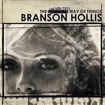 Branson Hollis - The Unexpected Way Of Things (2013)