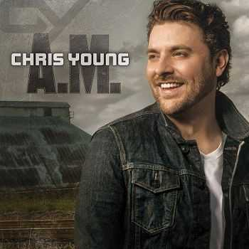 Chris Young – A.M. (2013)