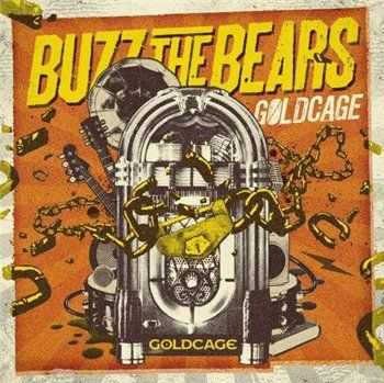Buzz The Bears - Goldcage (2013)