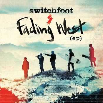 Switchfoot - Fading West (EP) (2013)