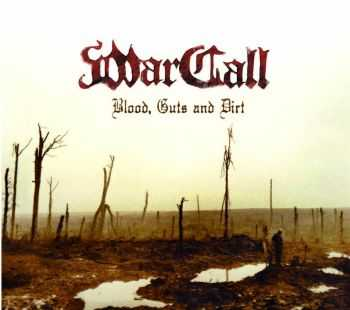 WarCall - Blood, Guts And Dirt (2013)