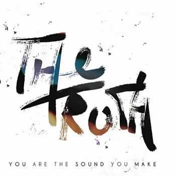THE TRUTH - You Are the Sound You Make (2013)
