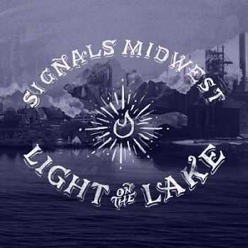 Signals Midwest – Light On The Lake (2013)
