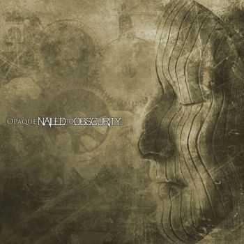 Nailed to Obscurity - Opaque (2013)