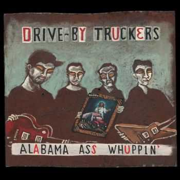 Drive-By Truckers - Alabama Ass Whuppin [live] (2013)