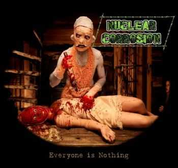 Nuclear Corrosion - Everyone Is Nothing [EP] (2013)