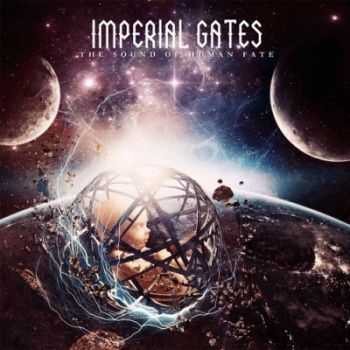 Imperial Gates - The Sound of Human Fate (2013)
