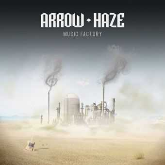 Arrow Haze - Music Factory (2012)