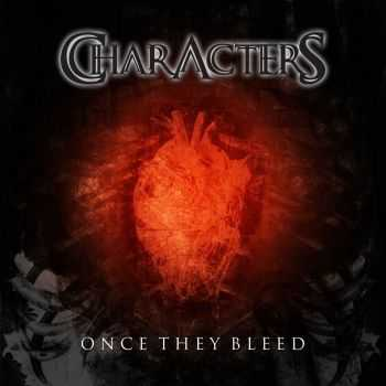 Characters - Once They Bleed (2013)