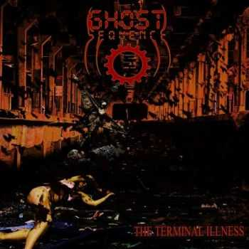 Ghost Sequence - The Terminal Illness (2013)