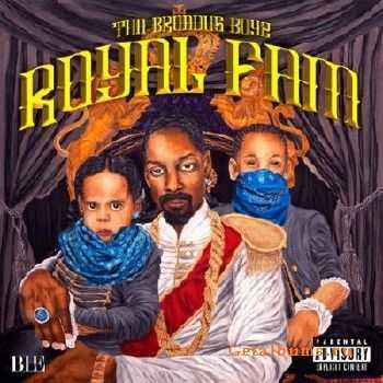 Tha Broadus Boyz (Snoop Dogg & His Sons) - Royal Fam (2013)