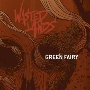 Green Fairy - Wasted Lands (2013)