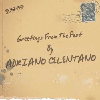 Adriano Celentano - Greetings from the Past (2013)