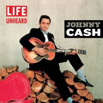 Johnny Cash - Life Unheard (2013)