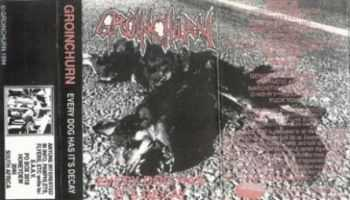 Groinchurn - Every Dog Has It's Decay (Demo) (1994)
