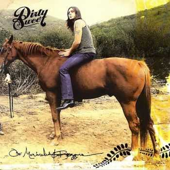 Dirty Sweet - ... Of Monarchs And Beggars (2007)
