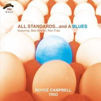 Royce Campbell Trio - All Standards... And A Blues (2009)