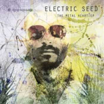 Electric Seed - The Metal Heart 2013