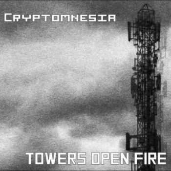 Cryptomnesia - Tower Open Fire (2013)