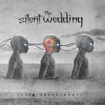 The Silent Wedding - Livin Experiments (2013)