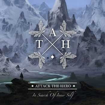 Attack The Hero – In Search Of Inner Self (2013)