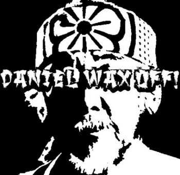 Daniel Wax Off! - Wax On Wax Off (Demo) (2012)