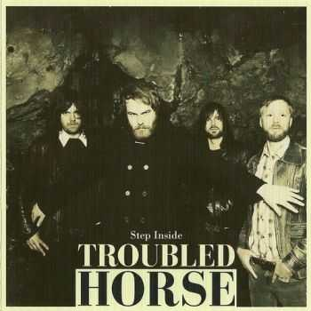 Troubled Horse - Step Inside 2012 (Lossless+MP3)