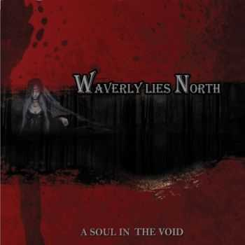 Waverly Lies North - A Soul In The Void (2013)