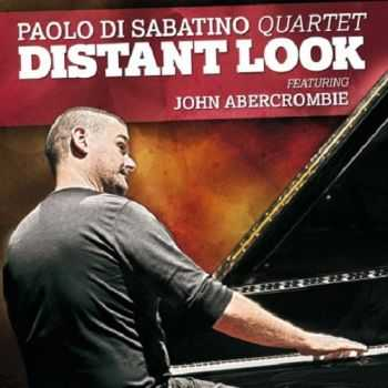 Paolo Di Sabatino Quartet - Distant Look (2013)
